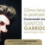 Podcasting con Santos Garrido