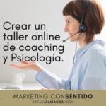 Como crear un taller online de coaching y Psicología